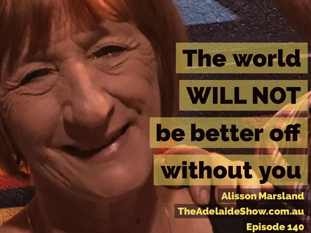 Allison Marsland Suicide The Adelaide Show Podcast Quote