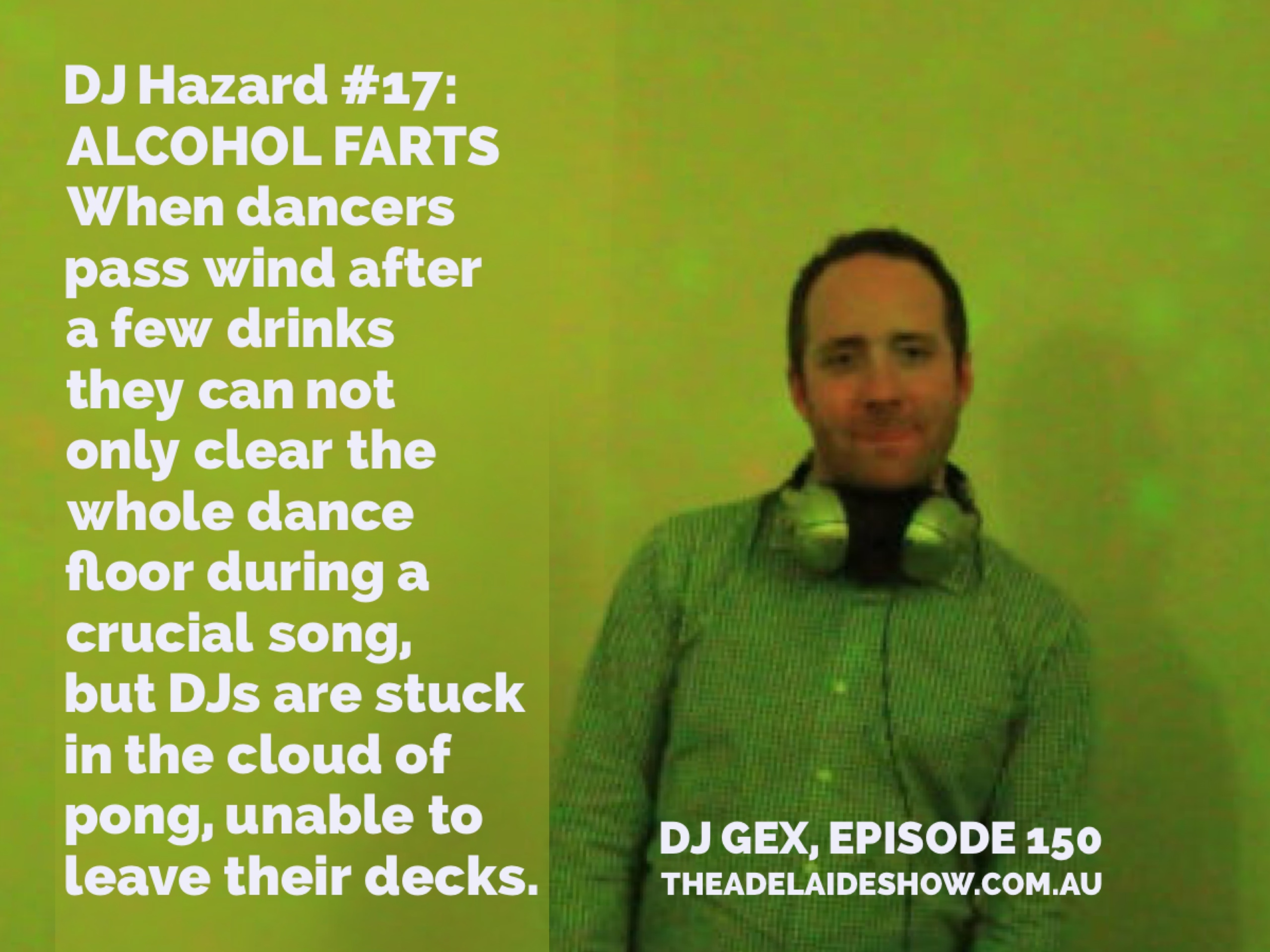 150 DJ Gex on farting on the dance floor The Adelaide Show Podcast