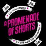 A Promenade Of Shorts